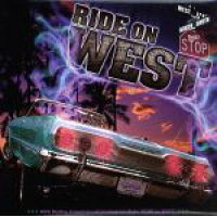 "RIDE ON WEST / GIPPER 、 clef feat.TERRY,BUZZ 、 Ticky""D""Tac feat.Challi 、その他"