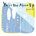 You're Not Alone EP/CD/KOCA-83