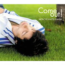 Come out!/CDシングル(12cm)/CODS-0001