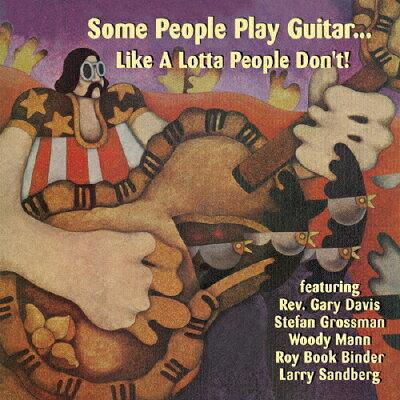 サム・ピープル・プレイ・ギター...ライク・ア・ロッター・ピープル・ドント!/CD/BSMF-4015