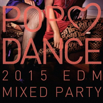 POP LOVE DANCE 2015 BEST MIXED PARTY/CD/SICP-4380