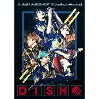 DISH// SUMMER AMUSEMENT'19[Junkfood Attraction](初回生産限定盤)/DVD/SRBL-1894