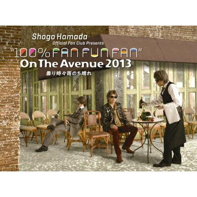 ON THE AVENUE 2013「曇り時々雨のち晴れ」(完全生産限定盤)/Blu−ray Disc/SEXL-230