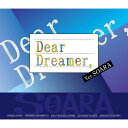 『Dear Dreamer,』ver.SOARA/CDシングル(12cm)/TKPR-0199