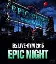 B'z LIVE-GYM 2015 -EPIC NIGHT-/Blu-ray Disc/BMXV-5029