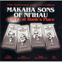 Makaha Sons カカハソン / Live At Hank's Place - 25th Collector's Edition