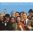 WORLD IS WAITING FOR US./CD/RMCA-9001