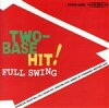 FULL SWING / Two-base Hit!