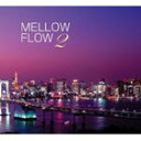 MELLOW FLOW 2/CD/SFTL-1037