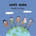 Unit Asia / Smile For You