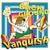 Vanquish /BACK GROUND
