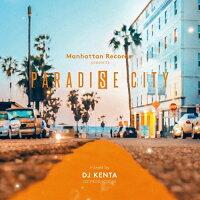 パラダイス・シティ・ミックスド・バイ・DJ KENTA(ZZ PRODUCTION)/CD/LEXCD-18011