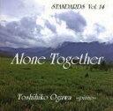 スタンダーズ vol.14~アローン・トゥゲザー~/CD/OTM-1002