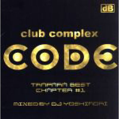 club complex CODE TRAPARA BEST CHAPTER #1 MIXED BY DJ YOSHINORI/CD/DBE-1