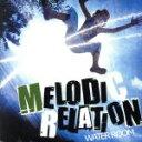 MELODIC RELATION/CD/BRWC-1003