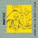 Martoc / Music For Alien Ears 異星人の耳のための音楽