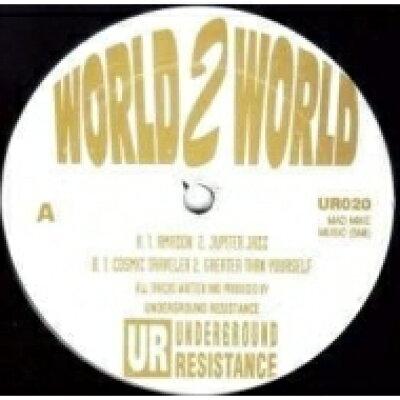 Underground Resistance アンダーグラウンドレジスタンス / World 2 World Ep