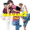 NO NAME 2(初回限定盤)/CD/TIE-1039