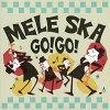 MELE SKA GO! GO!/CD/MELE-1018
