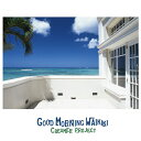Good morning Waikiki/CD/JRCP-0001