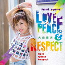 LOVE,PEACE & RESPECT/CD/AIZ-008
