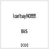 I can't say NO!!!!!!!/CDシングル(12cm)/TRNW-0154