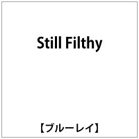 Still Filthy