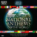 The Complete National Anthems Of The World 2013 Edition 輸入盤