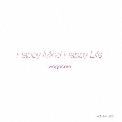 Happy Mind Happy Life/CD/WAMA-1603