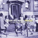 Classic Folk Songs For Kids From Smithsonian Folkways 輸入盤