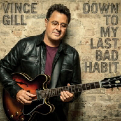 Vince Gill / Down To My Last Bad Habit 輸入盤