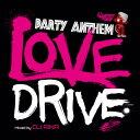 パーティー・アンセム・ラブ・ドライブ・ミックスド・バイ・DJ RINA/CD/PREGET-0015