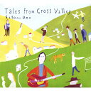 Tales From Cross Valley/CD/XQGE-1024