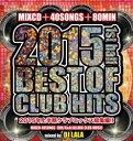 ベスト・オブ・クラブ・ヒッツ・2015 -1ST・ハーフ-/CD/MKDR-0015