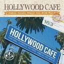 ハリウッド・カフェ -カリフォルニア・ライフ・スタイル-/CD/MKDR-0029