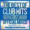 2017・ザ・ベスト・オブ・クラブ・ヒッツ・セカンド・ハーフ・オフィシャル・ミックスシーディー/CD/MKDR-0043