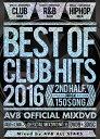 ベスト・オブ・クラブ・ヒッツ・2016 -2nd・ハーフ・3disc- -AV8・オフィシャル・ミックスDVD-/DVD/AME-011