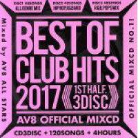 ベスト・オブ・クラブ・ヒッツ・2017 -ファースト・ハーフ- AV8・オフィシャル・ミックスCD/CD/AME-023