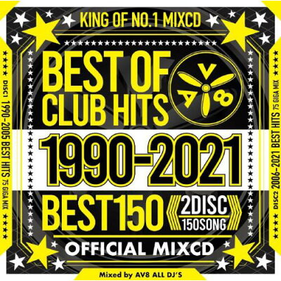 2CD AV8 ALL DJ'S / BEST OF CLUB HITS BEST150 1990-2021 OFFICIAL MIXCD