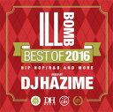 洋楽CD MixCD Epix 06 -Ill Bomb Best Of 2016- / DJ Hazime 2 mixcd24 MixCD24