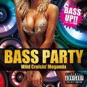 ベース・パーティー -ワイルド・クルージン・メガミックス-/CD/THAP-1022