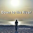 Down to the River/CDシングル(12cm)/TOMOR-8