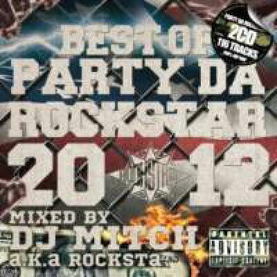 ヒップホップ・  mixcd party da rockstar -best of 2012- / dj mitch a.k.a. rocksta