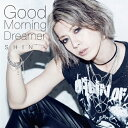 Good Morning Dreamer[プレス限定盤B]/CD/EAZZ-0179