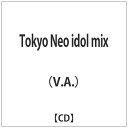Tokyo Neo idol mix/CD/DASN-0001