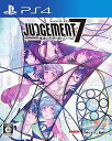 JUDGEMENT 7 俺達の世界わ終っている。/PS4/PLJM16369/C 15才以上対象