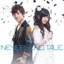 NEVER-END TALE/CDシングル(12cm)/EYCA-10540
