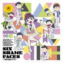SIX SHAME FACES ~今夜も最高!!!!!!~/CDシングル(12cm)/EYCA-10868