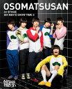 舞台 おそ松さんon STAGE ~SIX MEN'S SHOW TIME2~ Blu-ray Disc/Blu-ray Disc/EYXA-11879