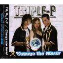 Change the World/CDシングル(12cm)/XNCE-33303